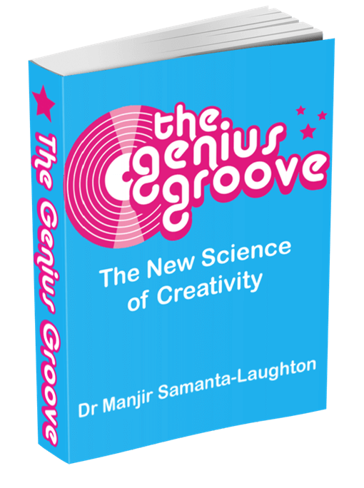 The Genius Groove: The New Science of Creativity – Dr Manjir Samanta-Laughton