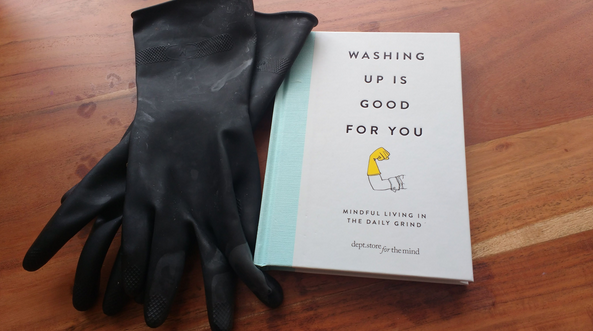 Washing up is good for you – mindful living in the daily grind